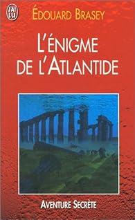 L'Enigme de l'Atlantide par Edouard Brasey