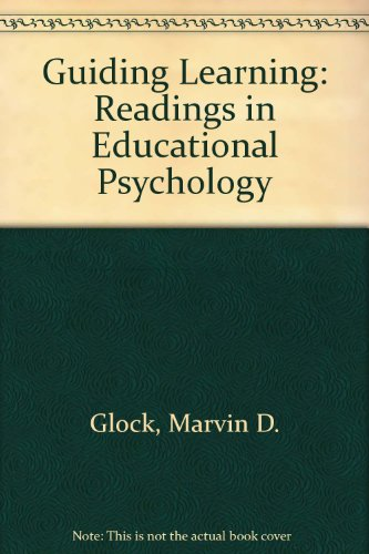 Guiding Learning: Readings in Educational Psychology ...
