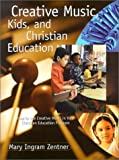 img - for Creative Music, Kids, and Christian Education (Foundational Books) book / textbook / text book