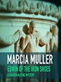Edwin of the Iron Shoes (A Sharon McCone Mystery)