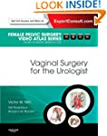 Vaginal Surgery for the Urologist: Fe...