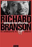 Business ist wie Rock'n'Roll. Die Autobiographie des Virgin- Gründers. (3593361698) by Branson, Richard