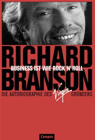 Branson Richard, Business ist wie Rock 'n' roll.