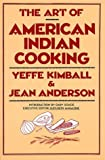 img - for Art of American Indian Cooking by Anderson, Jean, Kimball, Yeffe(November 1, 1988) Paperback book / textbook / text book