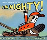 I'm Mighty! (0060092904) by McMullan, Kate