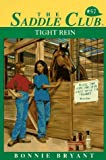 Tight Rein (Saddle Club #57) (0553483706) by Bryant, Bonnie