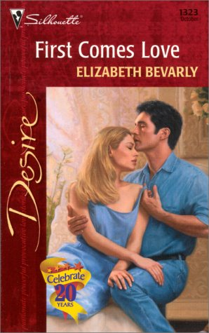 First Comes Love (Desire, 1323), Elizabeth Bevarly