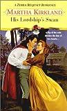 His Lordship's Swan (Zebra Regency Romance)