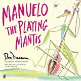 Manuelo, The Playing Mantis (0142405604) by Freeman, Don