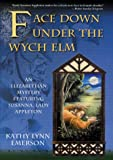 Face Down Under the Wych Elm (0312265891) by Emerson, Kathy Lynn