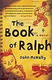 The Book of Ralph: A Novel (0743257774) by McNally, John