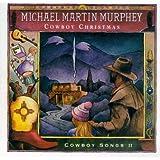Cowboy Christmas ~ Michael Martin Murphey
