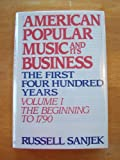 img - for American Popular Music and its Business: The First Four Hundred Years Volume I: The Beginning to 1790 (American Popular Music & Its Business) by Sanjek Russell (1988-07-28) Hardcover book / textbook / text book