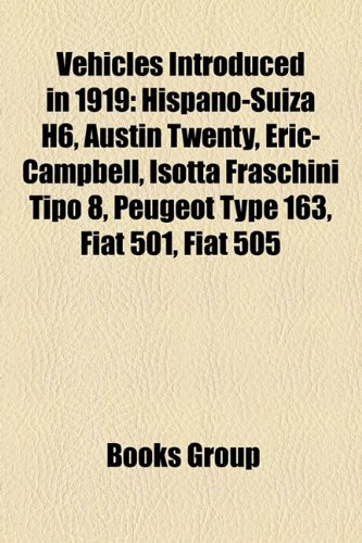 vehicles-introduced-in-1919-hispano-suiza-h6-austin-twenty-eric-campbell-isotta-fraschini-tipo-8-peu