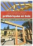 La construction pr�fabriqu�e en bois...
