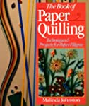 The Book of Paper Quilling: Technique...