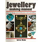 Jewellery Making Manual: How to design and make your own jewelleryby Sylvia Wicks