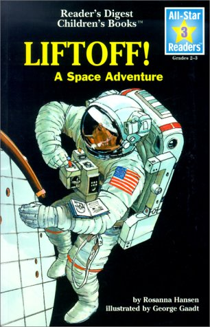 Liftoff!: A Space Adventure (Reader's Digest All-Star Readers Level 3)