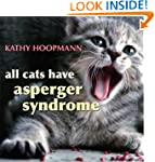 All Cats Have Asperger's Syndrome