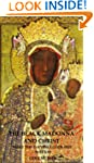 The Black Madonna and Christ: What Th...