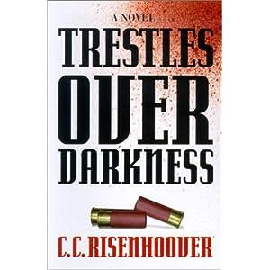 Trestles Over Darkness C. C. Risenhoover