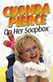 Chonda Pierce on Her Soapbox (0310225795) by Pierce, Chonda