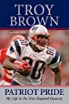 Patriot Pride: My Life in the New Eng...