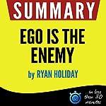 Summary: Ego Is the Enemy |  Book Summary