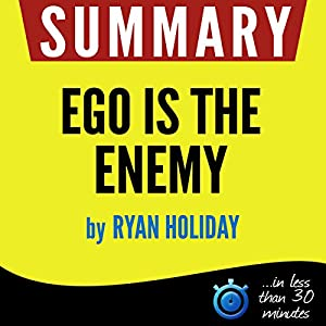 Summary: Ego Is the Enemy Audiobook