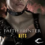 Kits: A Jane Yellowrock Story (       UNABRIDGED) by Faith Hunter Narrated by Khristine Hvam