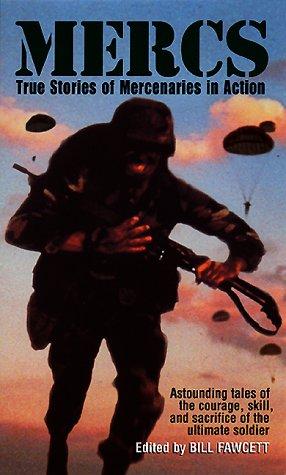 MERCS: True Stories of Mercenaries in Action, BILL FAWCETT