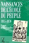 NAISSANCES DE L'�COLE DU PEUPLE 1815-...