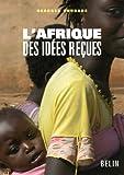 echange, troc Georges Courade, Sylvain Guyot, Marie Poussart-vanier, Pierre Janin, Collectif - L'Afrique des idées reçues