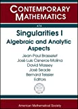 img - for Singularities I: Algebraic and Analytic Aspects: International Conference in Honor of the 60th Birthday of Le Dung Trang january 8-26, 2007 Cuernavaca, Mexico (Contemporary Mathematics) book / textbook / text book