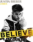 Justin Bieber: Believe Acoustic Lyric...