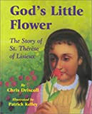 God's Little Flower : The Story of St. Therese of Lisieux