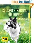 R�ckruf-Training f�r Hunde: So geling...