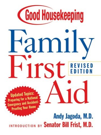 Good Housekeeping Family First Aid: Revised Edition