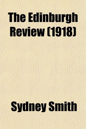 The Edinburgh Review (Volume 227)