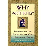 Why Arthritis?: Searching for the Cause and Cure of Rheumatoid Disease ~ Harold W. Clark