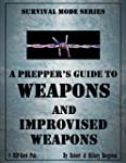 A Prepper's Guide to Weapons and Impr...