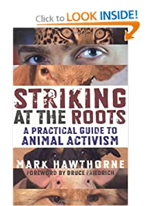 Striking at the Roots - A Practical Guide to Animal Activism - Stephen Hawthorne