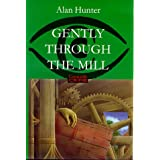 Gently Through the Millby Alan Hunter