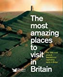 The Most Amazing Places to Visit in Britain (Readers Digest)