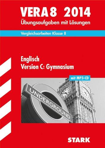 Vergleichsarbeiten VERA 8. Klasse / Englisch Version C: Gymnasium mit MP3-CD 2014: Übungsaufgaben mit Lösungen