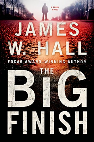The Big Finish: A Thorn Novel (Thorn Series Book 14)