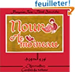 Nour et le moineau. Texte bilingue :...
