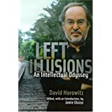 "Left Illusions: An Intellectual Odysseyvon ""David Horowitz"""