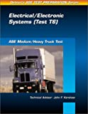 Medium/Heavy Truck Test: Electrical/Electronic Systems (Test T6) (Ase Test Prep Series) (0766805646) by Delmar Publishers