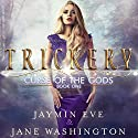 Trickery: Curse of the Gods, Book 1 Hörbuch von Jaymin Eve, Jane Washington Gesprochen von: Vanessa Moyen